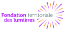 La Fondation Territoriale des lumières